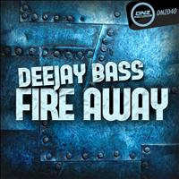 Dj Bass - Fire Away