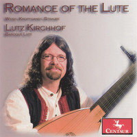 Lutz Kirchhof - Romance of the Lute