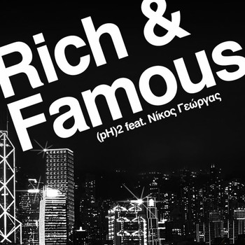 (pH)2/Nikos Georgas - Rich And Famous