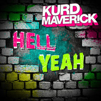Kurd Maverick - Hell Yeah ! (Radio Edit)
