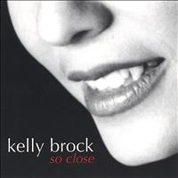 Kelly Brock - So Close