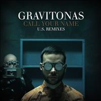 Gravitonas - Call Your Name (U.S. Remixes)