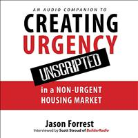 Jason Forrest - Creating Urgency Unscripted: Audio Companion