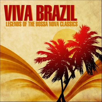 Various Artists - Viva Brazil (Legends Of The Bossa Nova Classics)