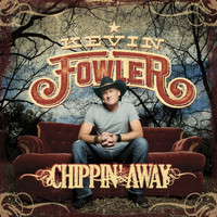 Kevin Fowler - Chippin' Away