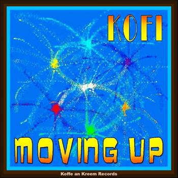 Kofi - Moving Up