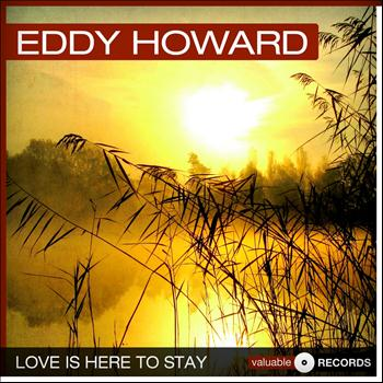 Eddy Howard - Love Is Here to Stay