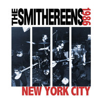 The Smithereens - New York City 1986 (Live) - EP