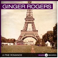 Ginger Rogers - A Fine Romance