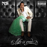 Nas - Life Is Good (Explicit)