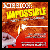 Dominik Hauser - Mission: Impossible: The Disavowed Mixes (Lalo Schifrin)