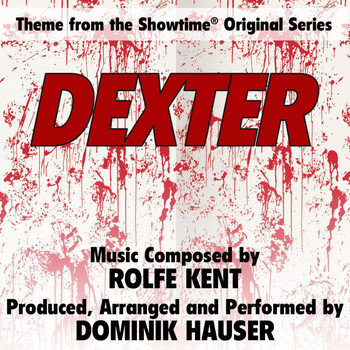 Dominik Hauser - Dexter - Theme from the Showtime Original Series (Rolfe Kent)