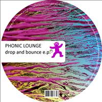 Phonic Lounge - Drop and Bounce
