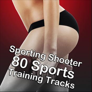 Various Artists - Sporting Shooter - 80 Sports Training Tracks