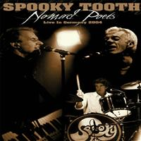 Spooky Tooth - Nomad Poets (Live in Germany, 2004)