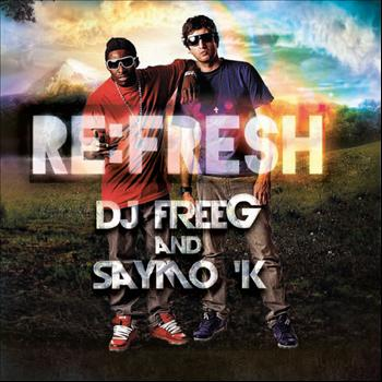 Dj Freeg & Saymo K - Refresh