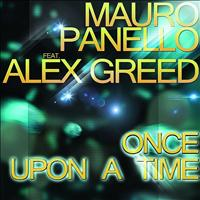 Mauro Panello feat. Alex Greed - Once Upon a Time