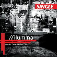 Marco Barrientos - Ilumina - Single