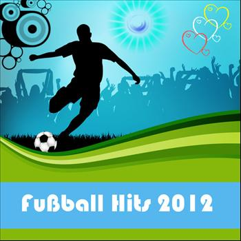Various Artists - Fußball Hits 2012