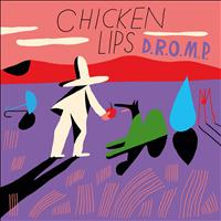 Chicken Lips - D.R.O.M.P