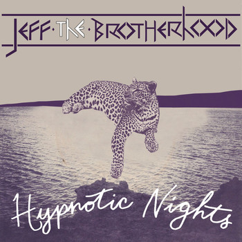 Jeff The Brotherhood - Hypnotic Nights (Deluxe Version)