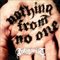 Antagonist A.D. - Nothing From No One