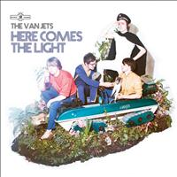 The Van Jets - Here Comes The Light