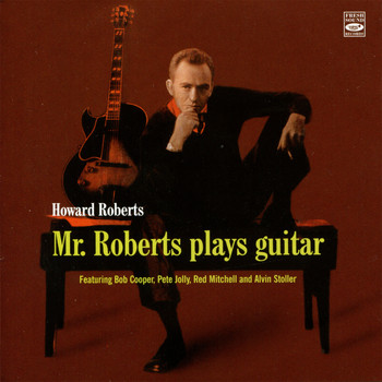 Howard Roberts - Mr. Roberts Plays Guitar