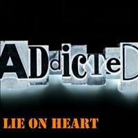 Lie On Heart - Addicted