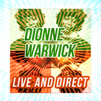 Dionne Warwick - Dionne Warwick - Live and Direct