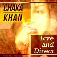 Chaka Khan - Chaka Khan - Live and Direct