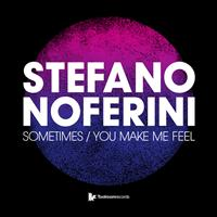 Stefano Noferini - Sometimes / You Make Me Feel