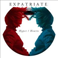 Expatriate - Hyper / Hearts (Explicit)