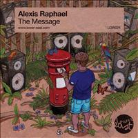 Alexis Raphael - The Message