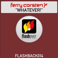 Ferry Corsten - Whatever!