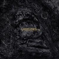 Latitudes - Bleak Epiphanies In Slow Motion