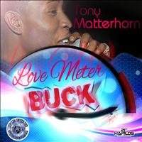 Tony Matterhorn - Love Meter Buck - Single