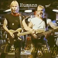 Die Laughing - Humans