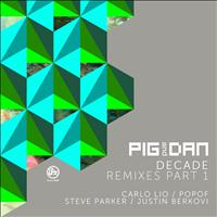 Pig & Dan - Decade Remixed Part 1