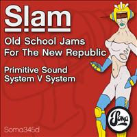 Slam - Old School Jams For The New Republic