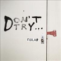 FIDLAR - Don't Try