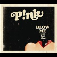 P!nk - Blow Me (One Last Kiss) (Explicit)
