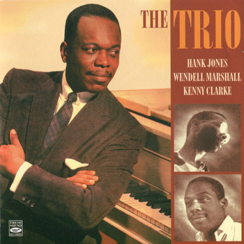 Hank Jones, Wendell Marshall & Kenny Clarke - The Trio