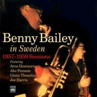 Benny Bailey - In Sweden: 1957 - 1959 Sessions