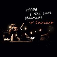 Kaada - Kaada & The Late Bloomers In Concert