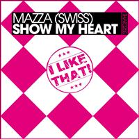 Mazza - Show My Heart