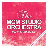 The MGM Studio Orchestra - For Me and My Gal