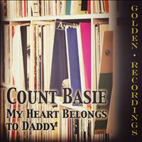 Count Basie - My Heart Belongs to Daddy