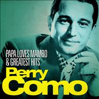 Perry Como - Perry Como - Papa Loves Mambo and Greatest Hits