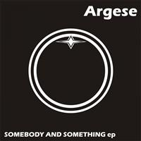 Argese - Somebody and Something